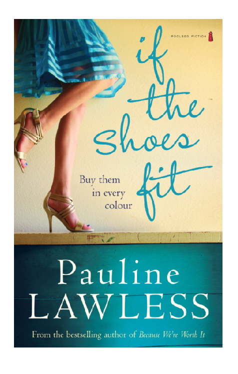 If the Shoes Fit By: Pauline Lawless