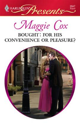 Bought: For His Convenience or Pleasure? By: Maggie Cox