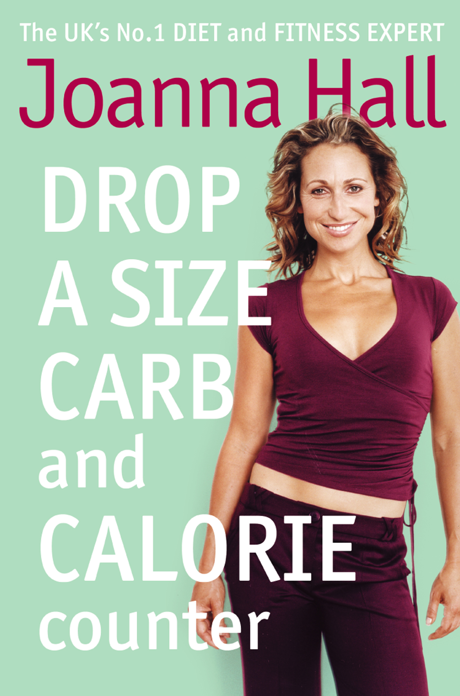 Drop a Size Calorie and Carb Counter By: Joanna Hall