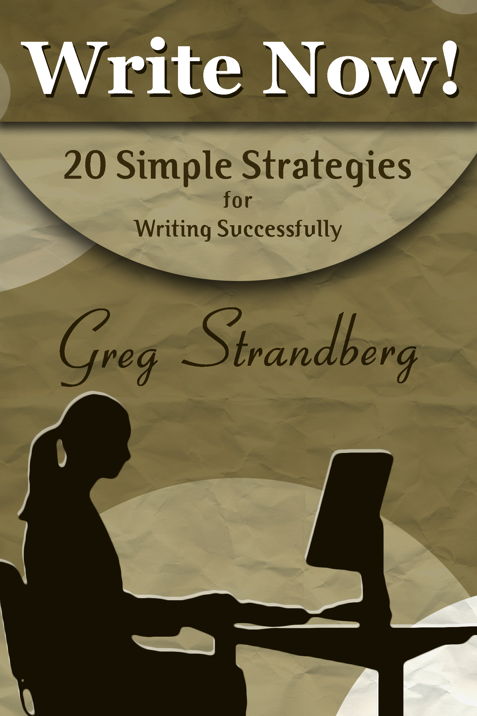 Write Now! 20 Simple Strategies for Successful Writing