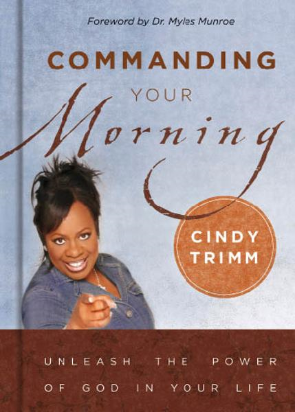 Commanding Your Morning By: Cindy Trimm