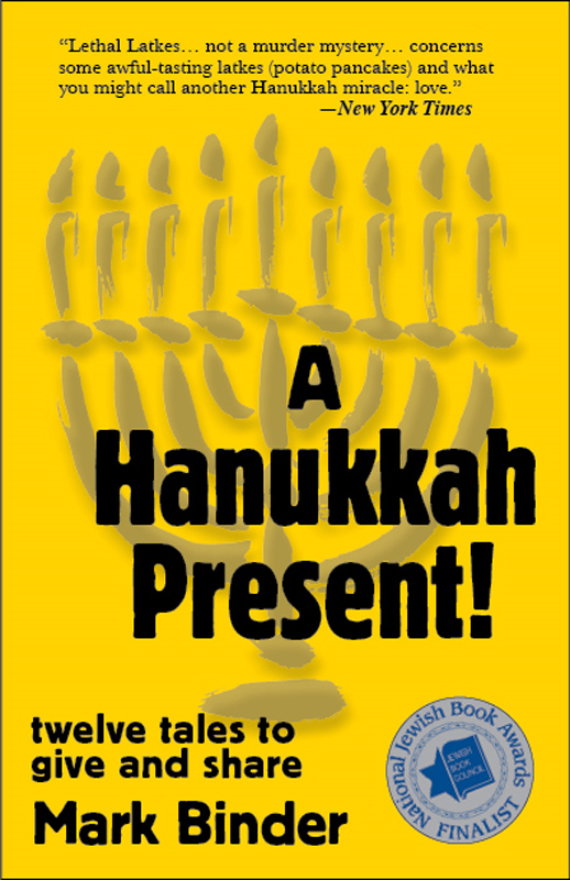 A Hanukkah Present By: Mark Binder