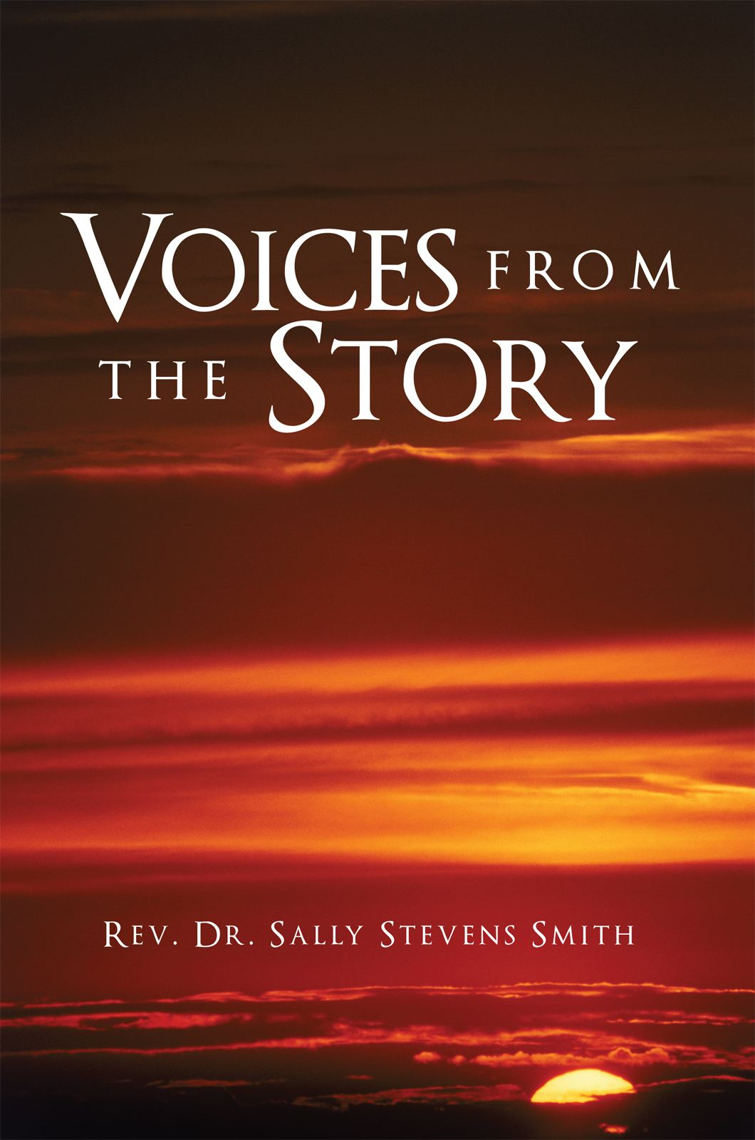 Voices from the Story By: Rev. Dr. Sally Stevens Smith