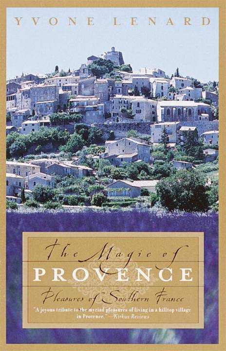 The Magic of Provence By: Yvone Lenard