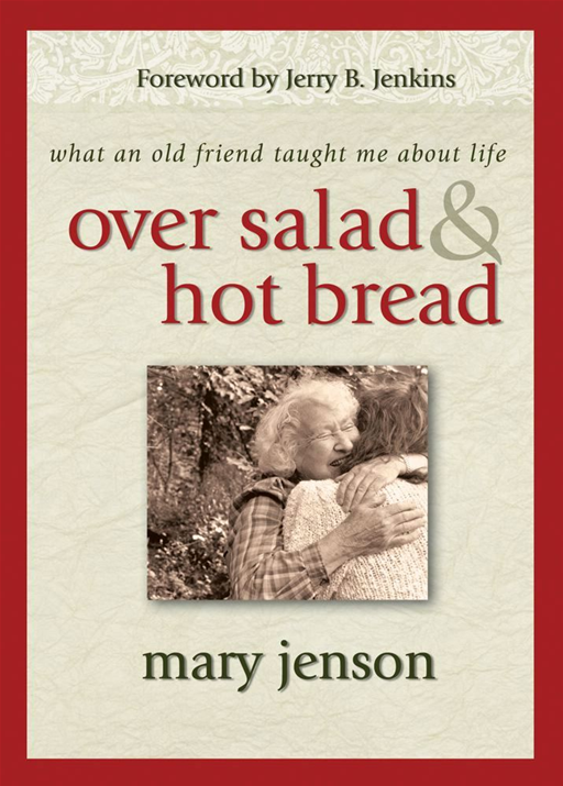 Over Salad and Hot Bread GIFT By: Mary Jenson
