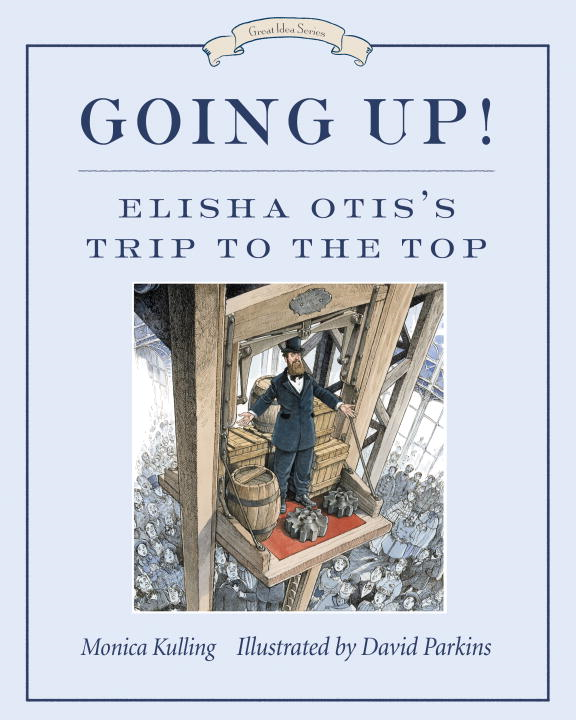 Going Up! By: Monica Kulling,David Parkins
