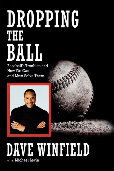Dropping the Ball By: Dave Winfield