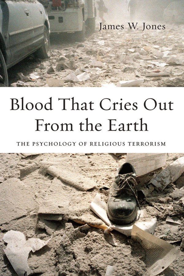 Blood That Cries Out From the Earth: The Psychology of Religious Terrorism