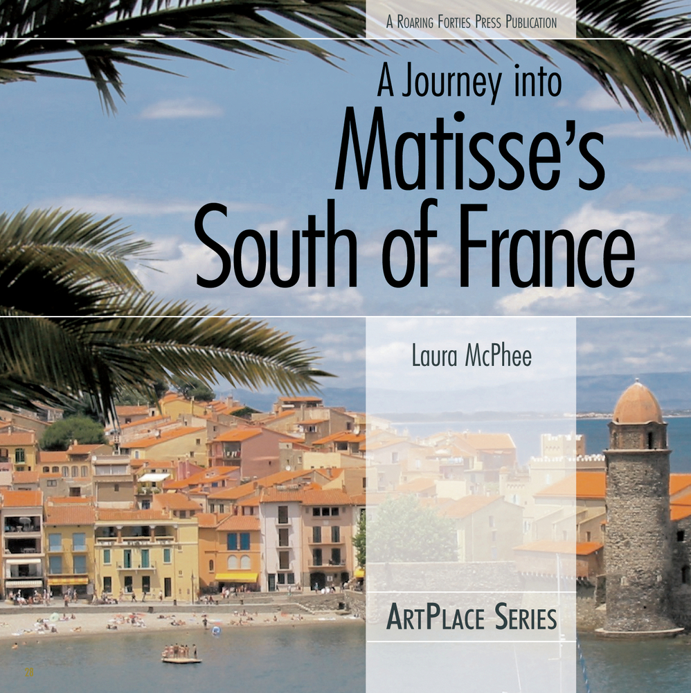 A Journey into Matisse's South of France By: Laura McPhee