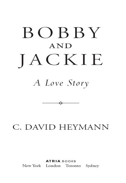 Bobby and Jackie By: C. David Heymann