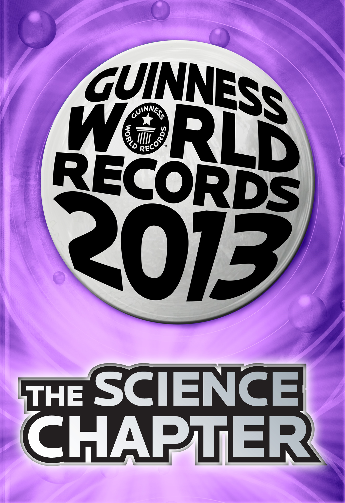 Guinness World Records 2013 - The Science Chapter