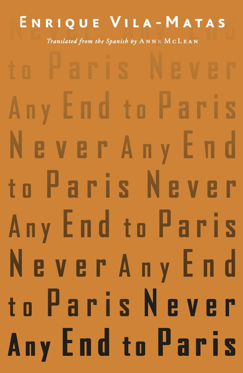 Never Any End to Paris By: Enrique Vila-Matas