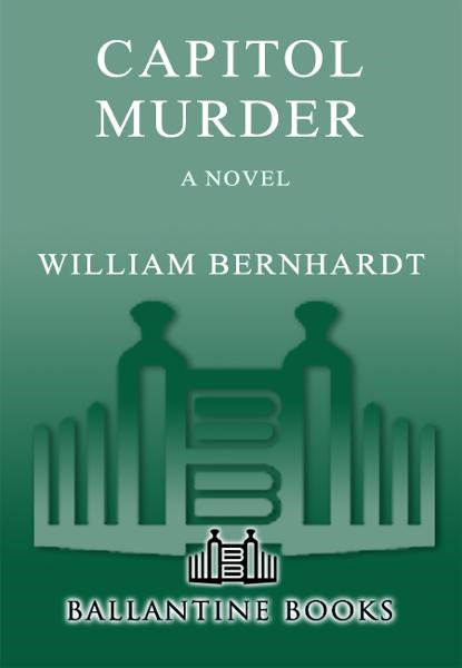 Capitol Murder By: William Bernhardt