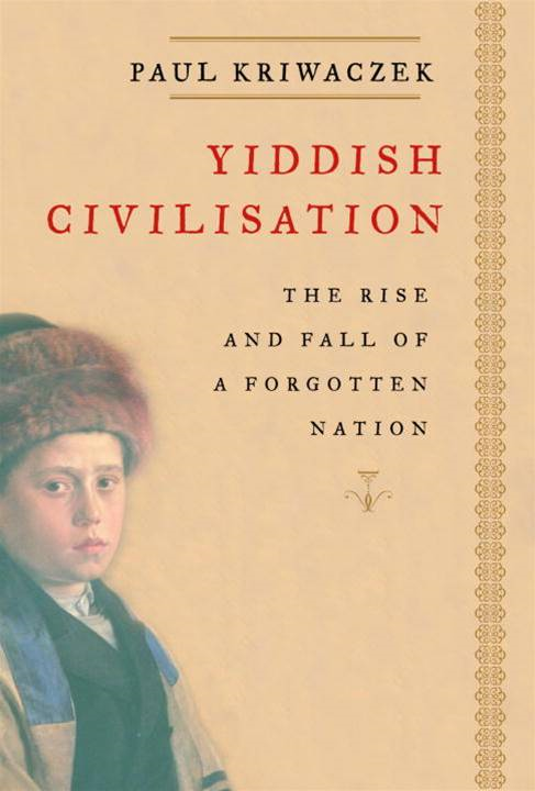 Yiddish Civilisation By: Paul Kriwaczek