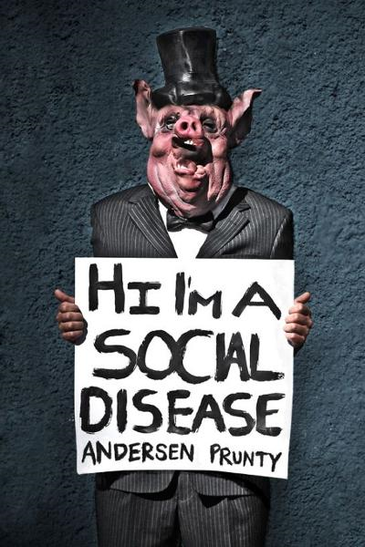Hi I'm a Social Disease: Horror Stories By: Andersen Prunty