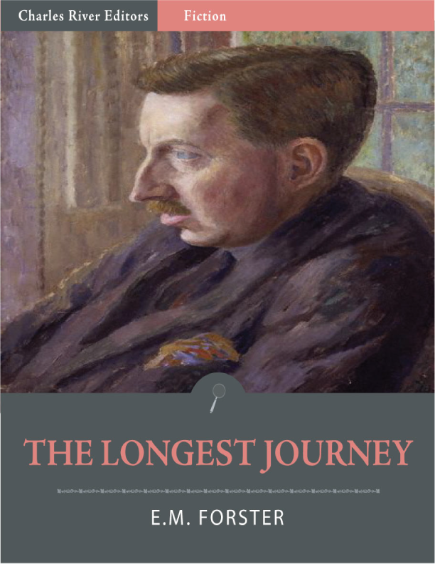 The Longest Journey By: E.M. Forster