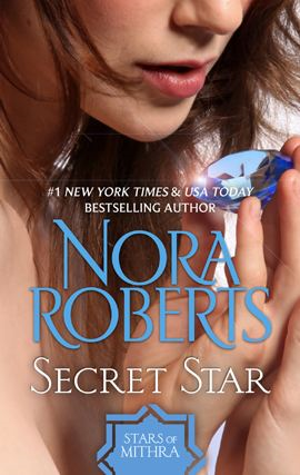 Secret Star By: Nora Roberts