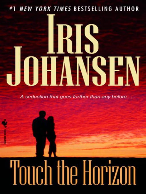 Touch the Horizon By: Iris Johansen