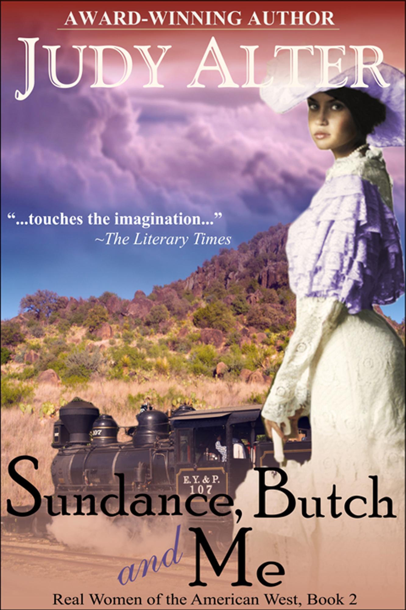 Sundance, Butch and Me (Real Women of the American West, Book 2) By: Judy Alter