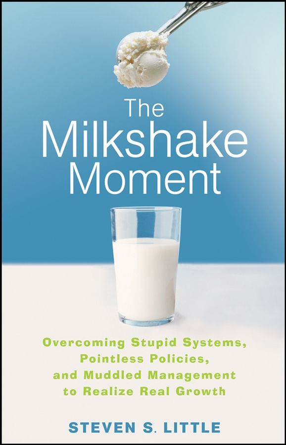 The Milkshake Moment By: Steven S. Little
