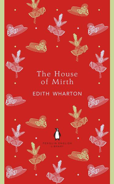 The House of Mirth By: Edith Wharton