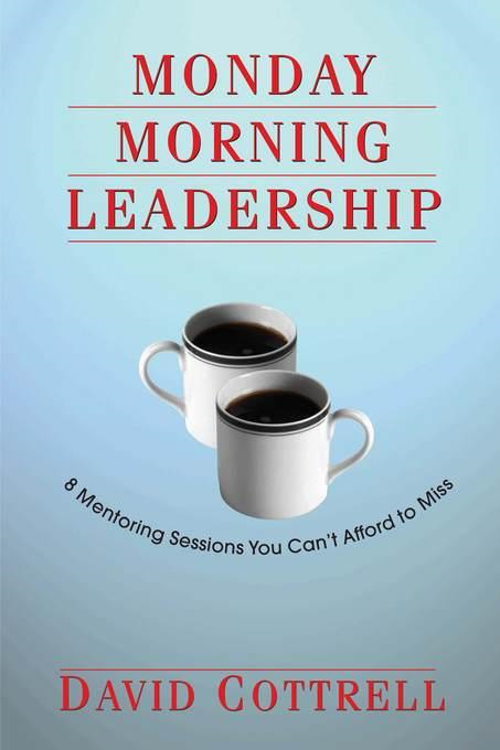 David Cottrell - Monday Morning Leadership