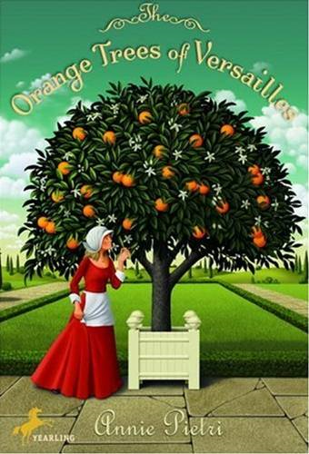 The Orange Trees of Versailles By: Annie Pietri