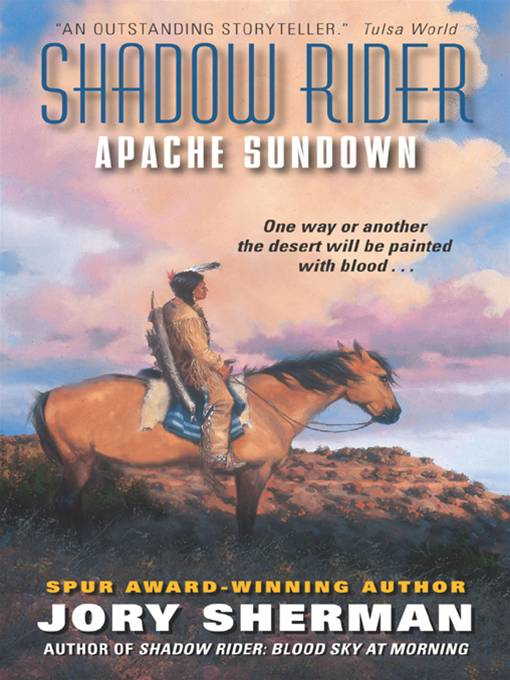 Shadow Rider: Apache Sundown By: Jory Sherman