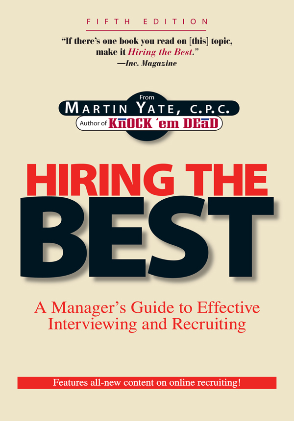 Hiring The Best: A Manager's Guide to Effective Interviewing and Recruiting By: Martin John Yate,Martin Yate
