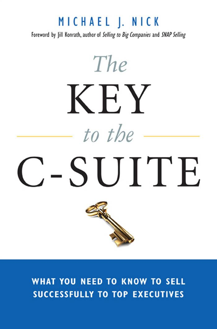 The Key to the C-Suite By: Michael J. NICK