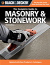 Black & Decker The Complete Guide To Masonry & Stonework: *poured Concrete *brick & Block *natural Stone *stucco