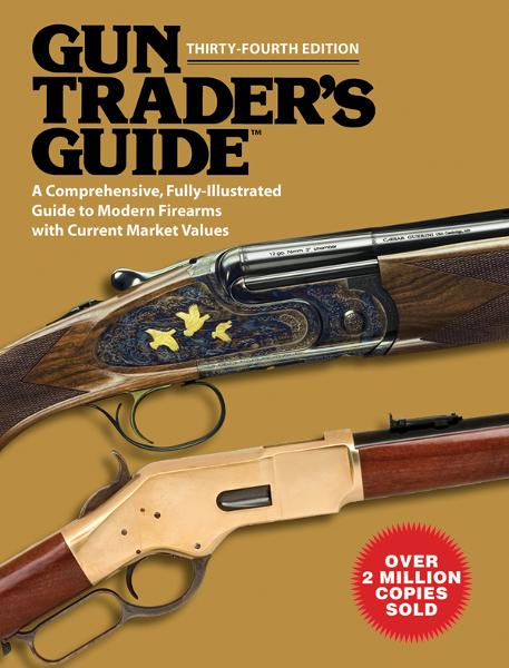 Gun Trader's Guide, Thirty-Fourth Edition: A Complete Fully Illustrated Guide to Modern Firearms with Current Market Values
