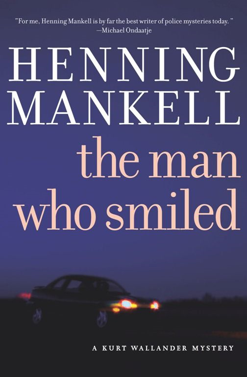 The Man Who Smiled By: Henning Mankell