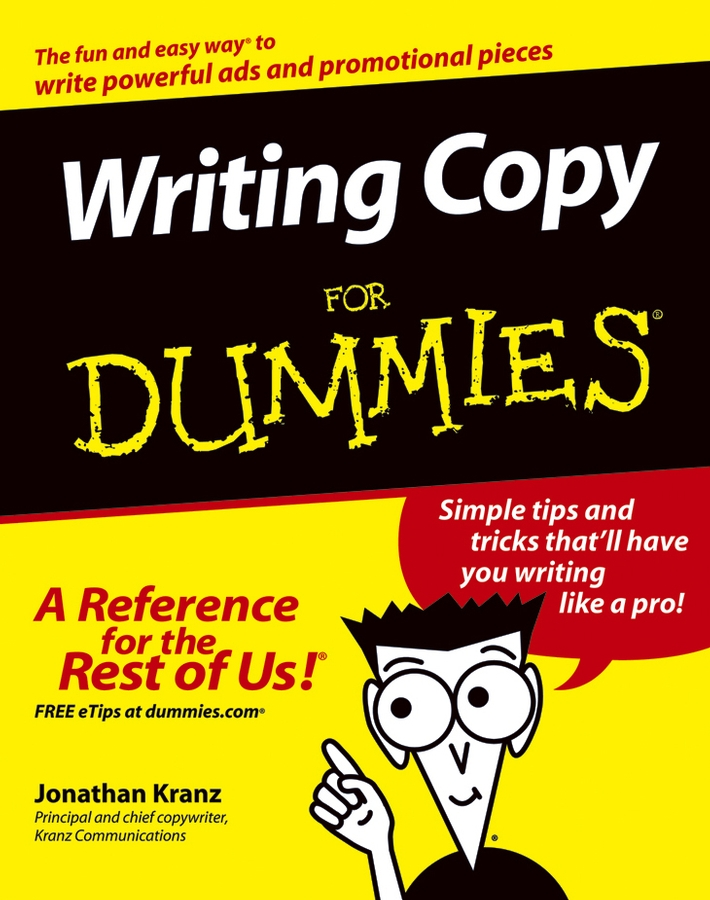 Writing CopyFor Dummies By: Jonathan Kranz