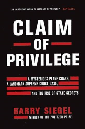 Claim of Privilege By: Barry Siegel