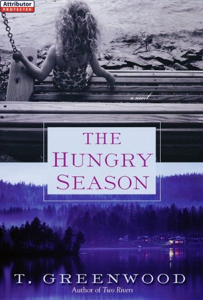The Hungry Season By: T. Greenwood
