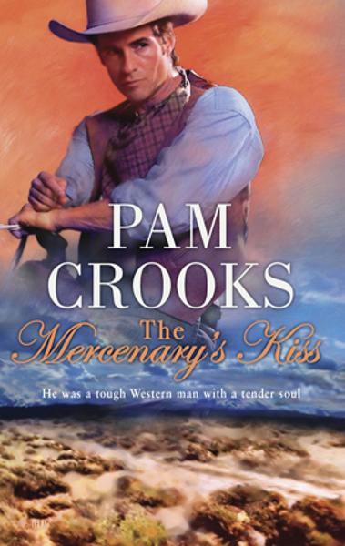 The Mercenary's Kiss By: Pam Crooks