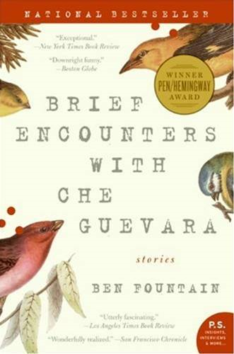 Brief Encounters with Che Guevara By: Ben Fountain