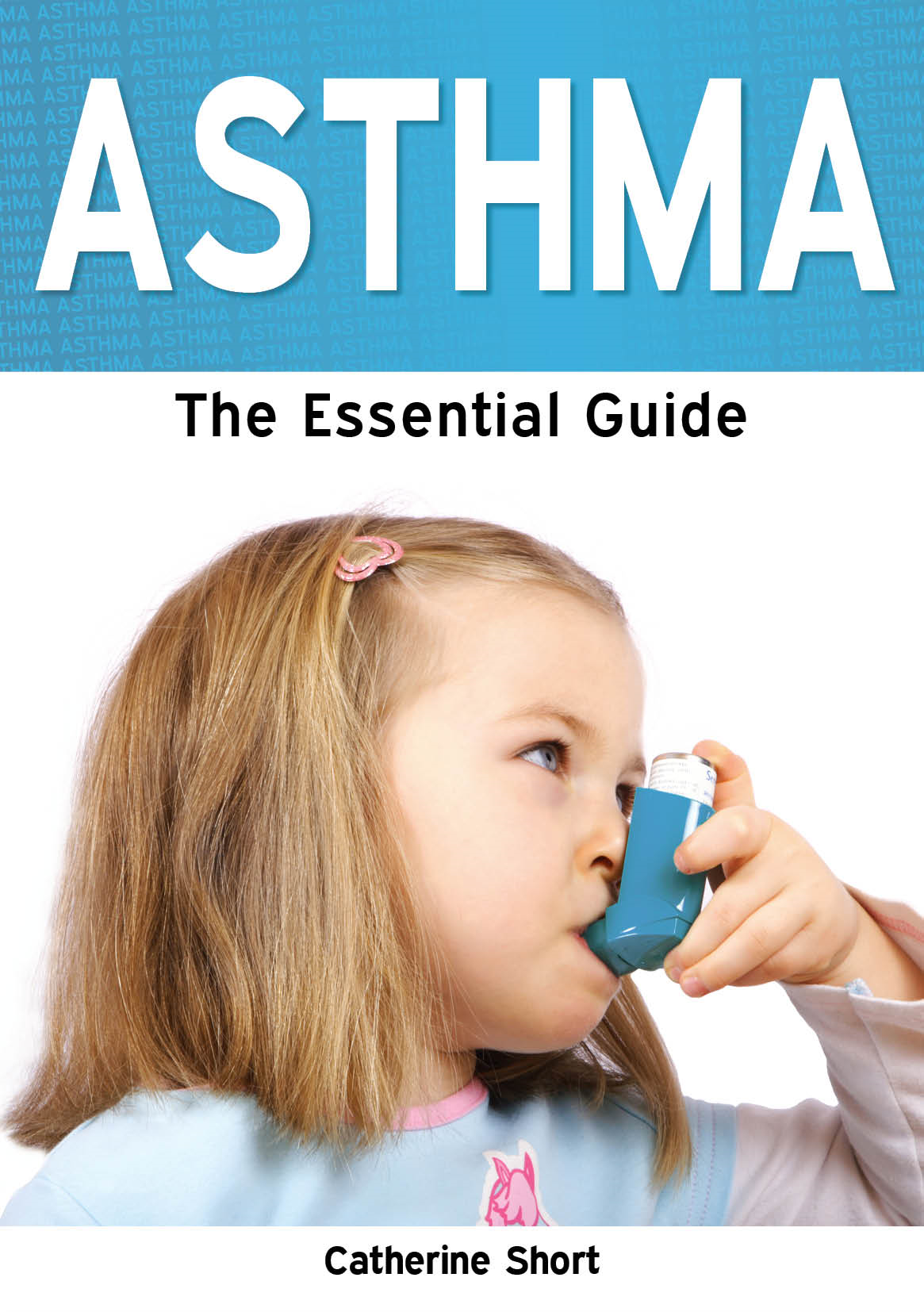 Asthma: The Essential Guide