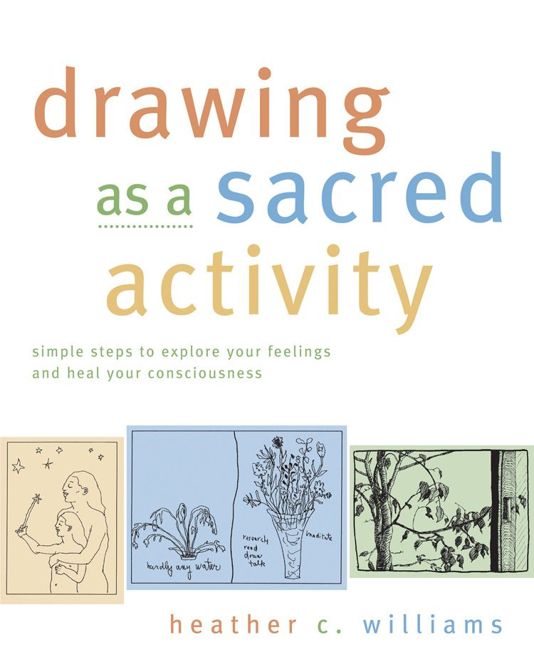 Drawing As a Sacred Activity By: Heather Williams