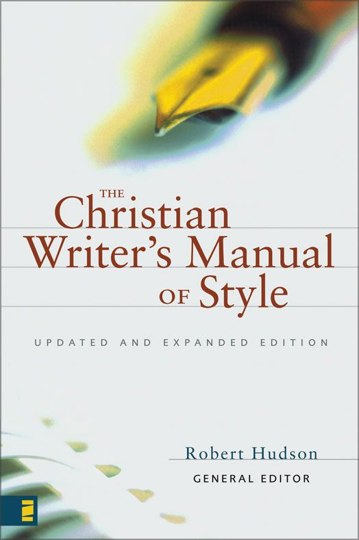The Christian Writer's Manual of Style By: Robert   Hudson