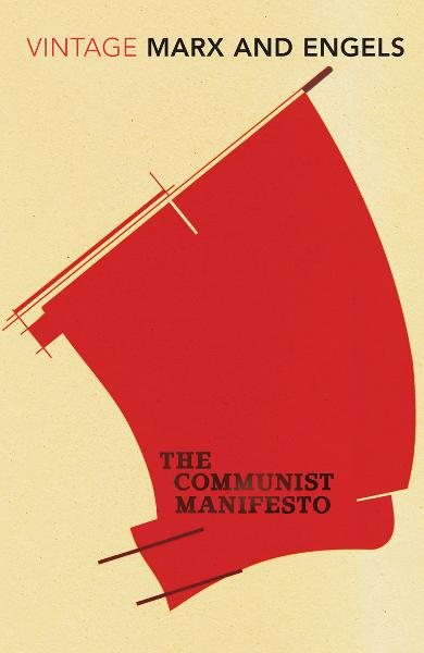 The Communist Manifesto By: Friedrich Engels,Karl Marx
