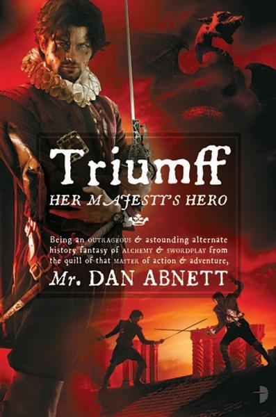 Triumff: Her Majesty's Hero By: Dan Abnett