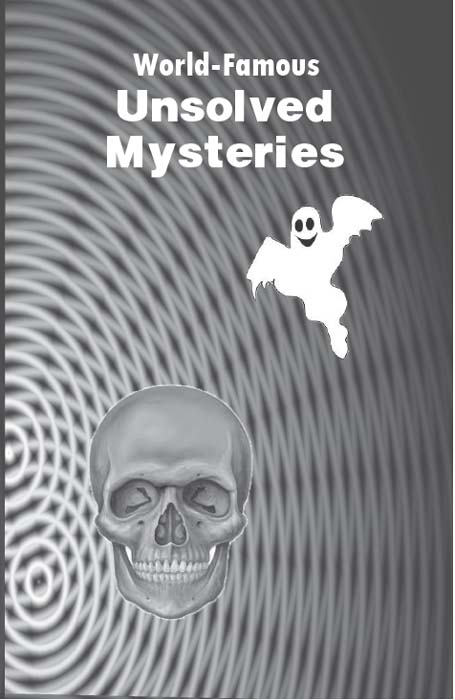 World Famous Unsolved Mysteries By: Abhay Kumar Dubey