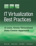 download IT Virtualization Best Practices: A Lean, Green Virtualized Data Center Approach book