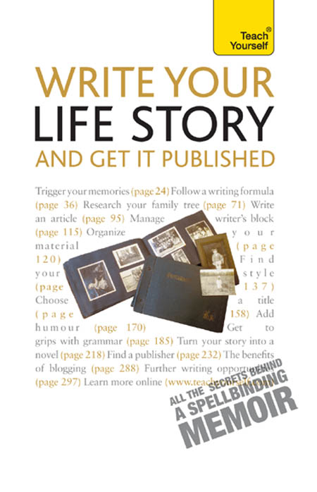 Write Your Life Story: And Get It Published