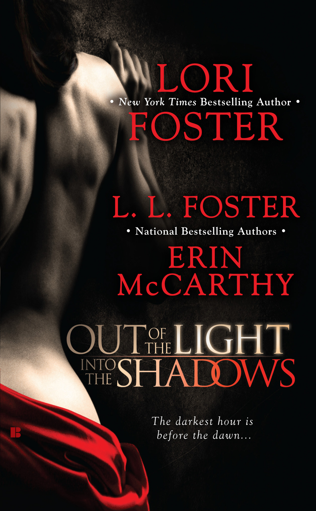 Out of the Light, Into the Shadows By: L.L. Foster,Lori Foster