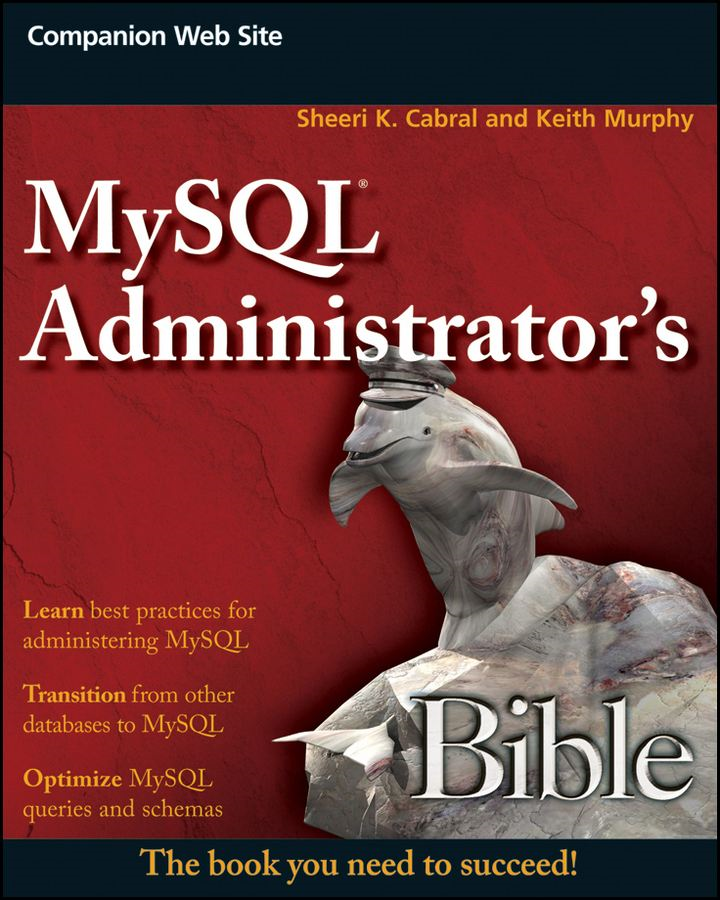 MySQL Administrator's Bible By: Keith Murphy,Sheeri K. Cabral