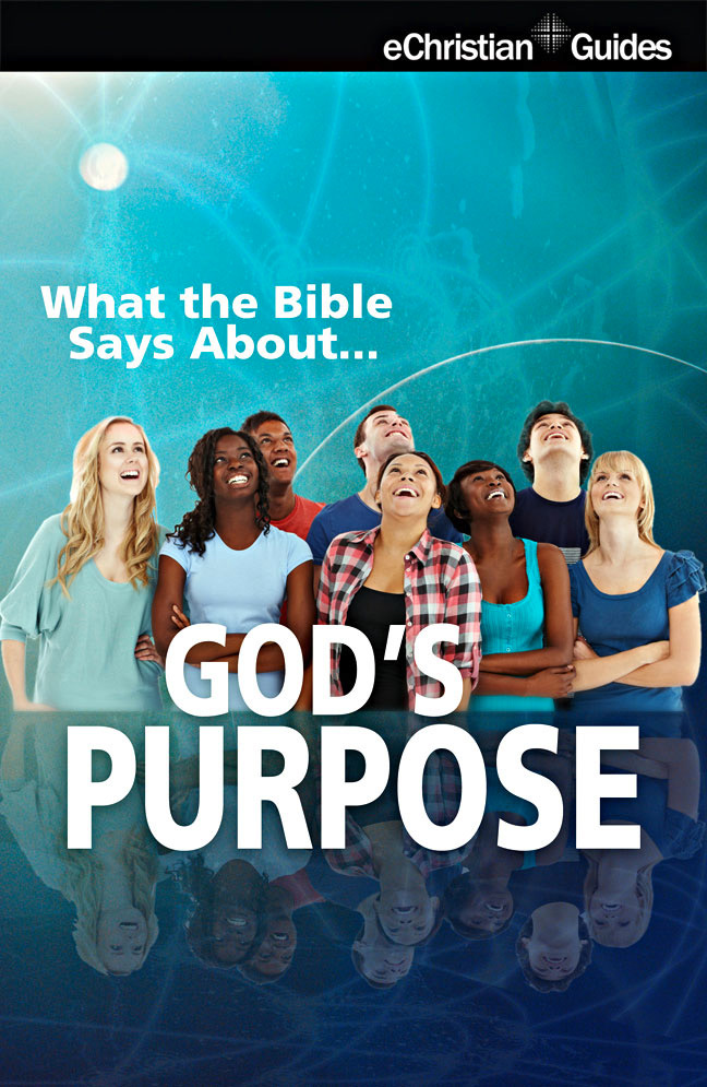 What the Bible Says About God's Purpose