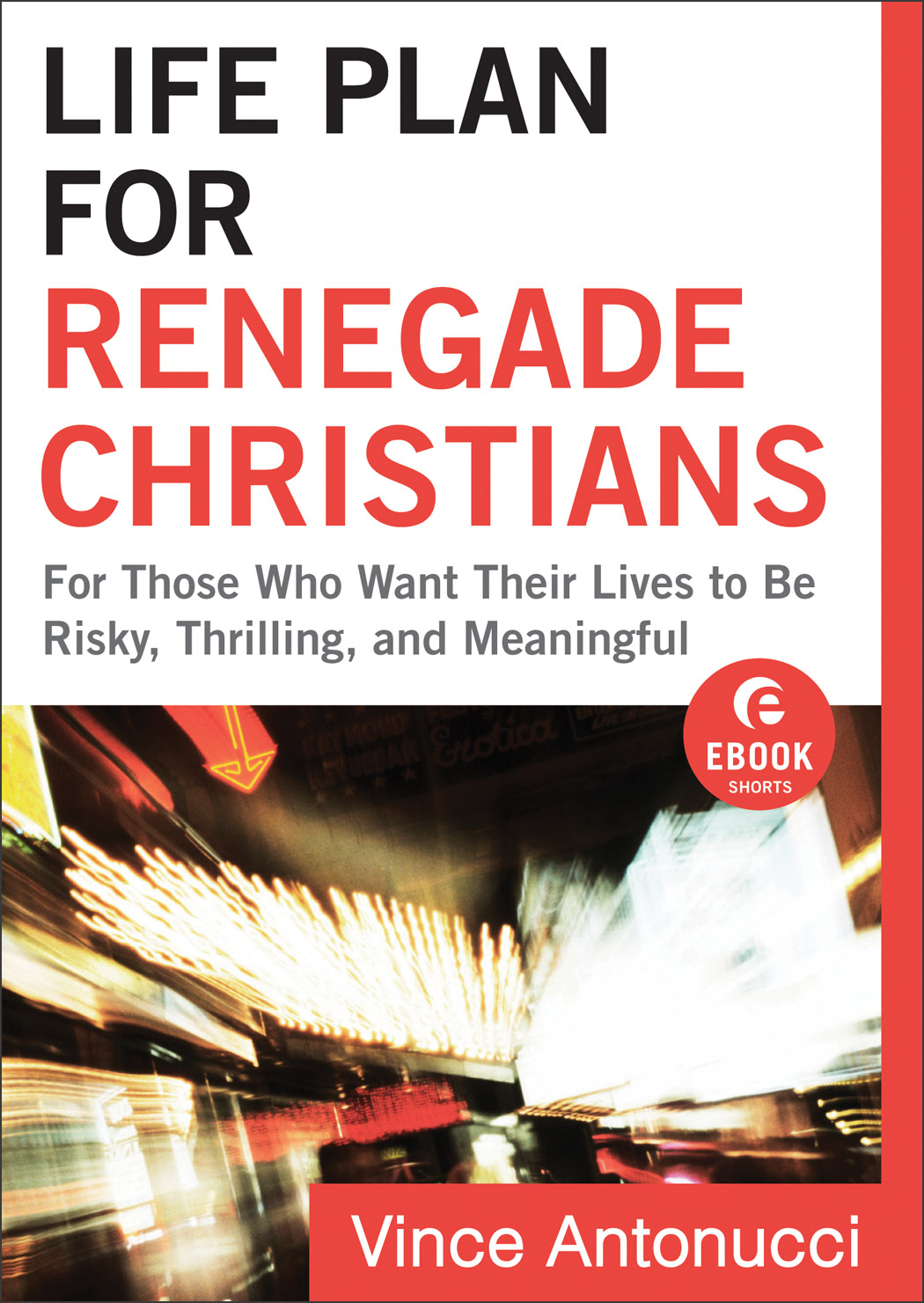 Life Plan for Renegade Christians (Ebook Shorts)